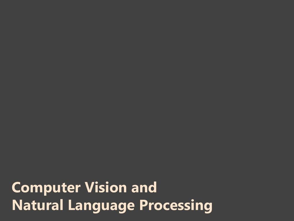 Computer Vision and Natural Language Processing