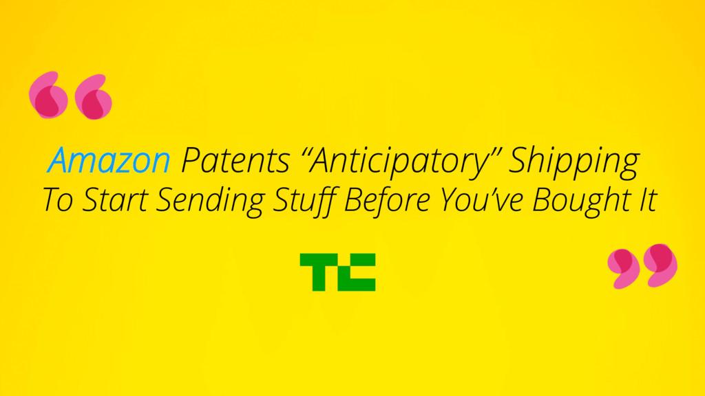 """Amazon Patents """"Anticipatory"""" Shipping To Start..."""