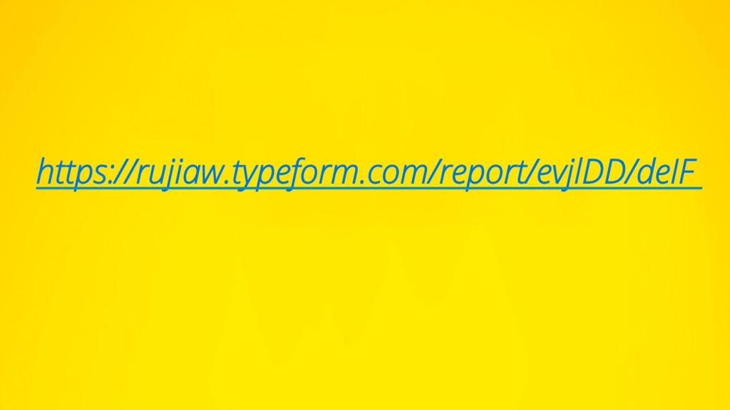 https://rujiaw.typeform.com/report/evjlDD/deIF