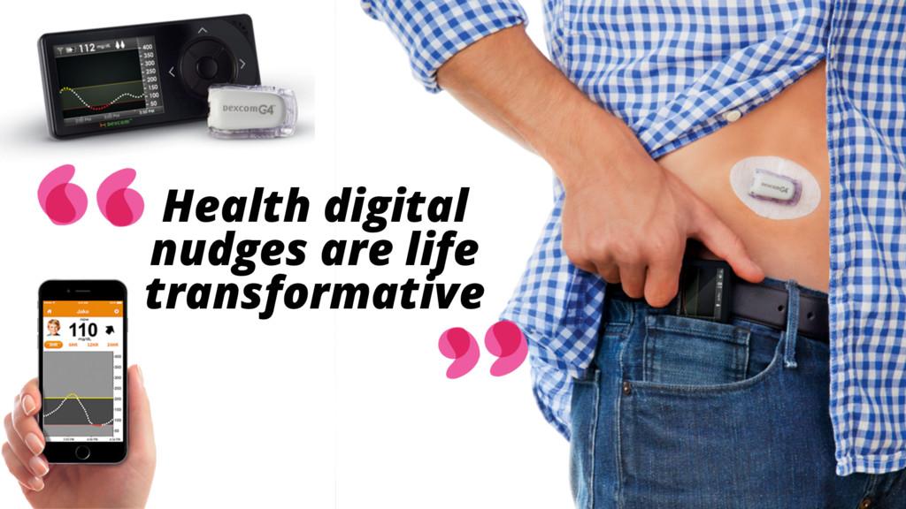 Health digital nudges are life transformative