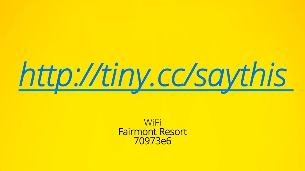 http://tiny.cc/saythis WiFi Fairmont Resort 709...