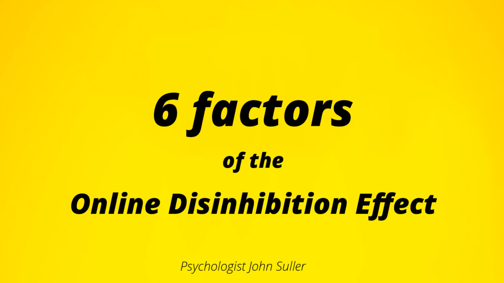 6 factors of the Online Disinhibition Effect Psy...