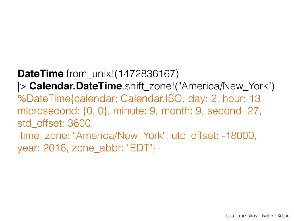Lau Taarnskov - twitter: @LauT DateTime.from_un...
