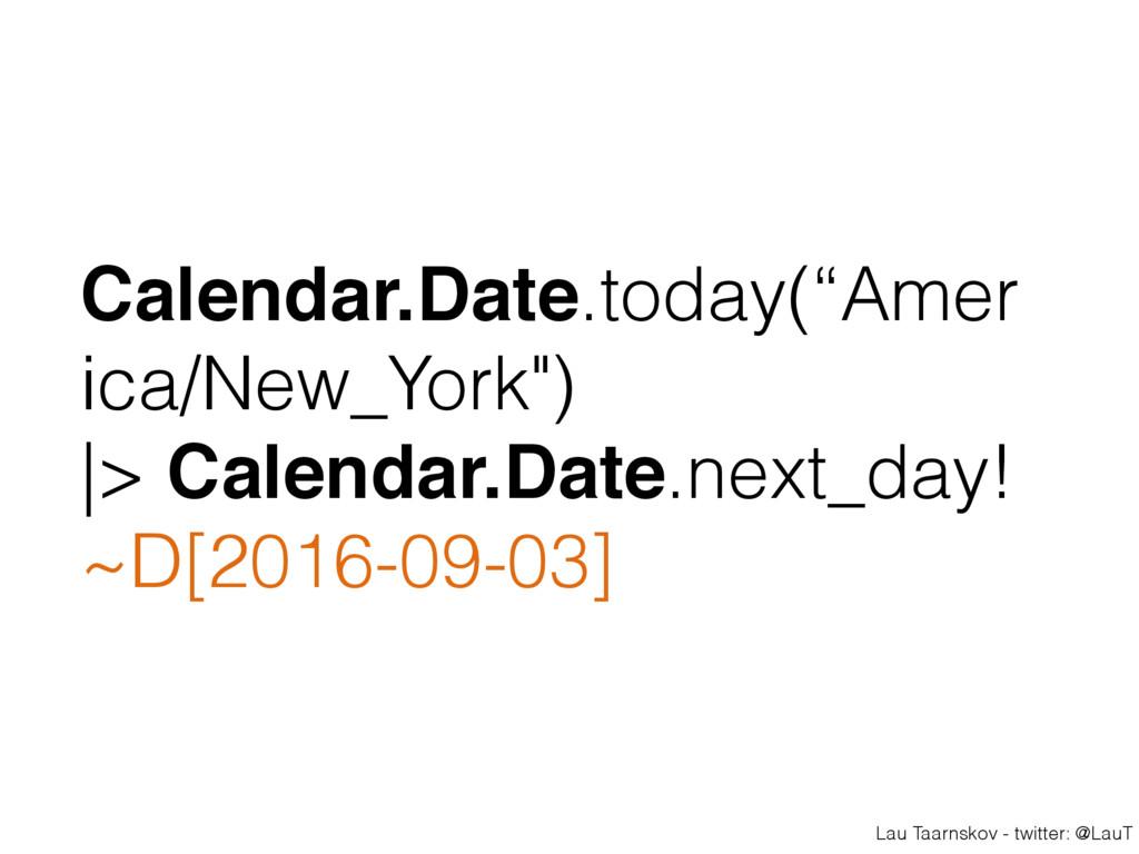 Lau Taarnskov - twitter: @LauT Calendar.Date.to...