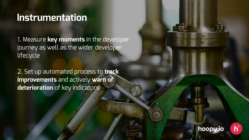 hoopy.io Instrumentation 1. Measure key moments...