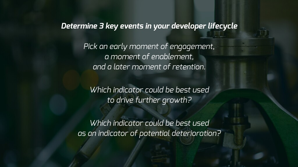 Determine 3 key events in your developer lifecy...