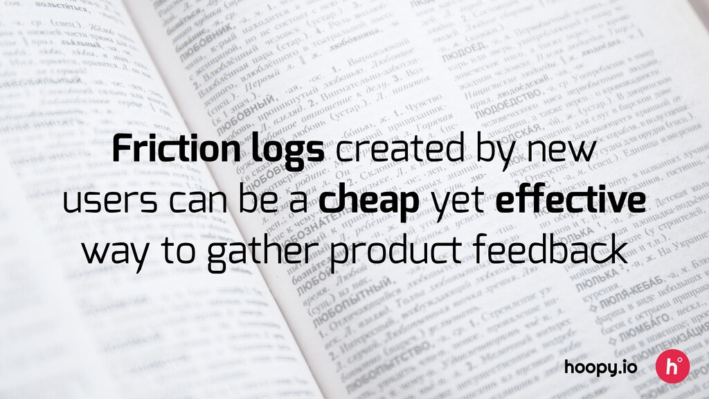 Friction logs created by new users can be a che...
