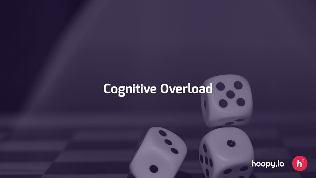 Cognitive Overload hoopy.io