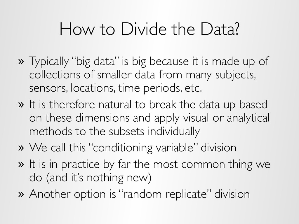 "How to Divide the Data? »  Typically ""big data""..."