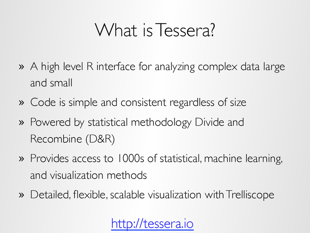 What is Tessera? »  A high level R interface fo...