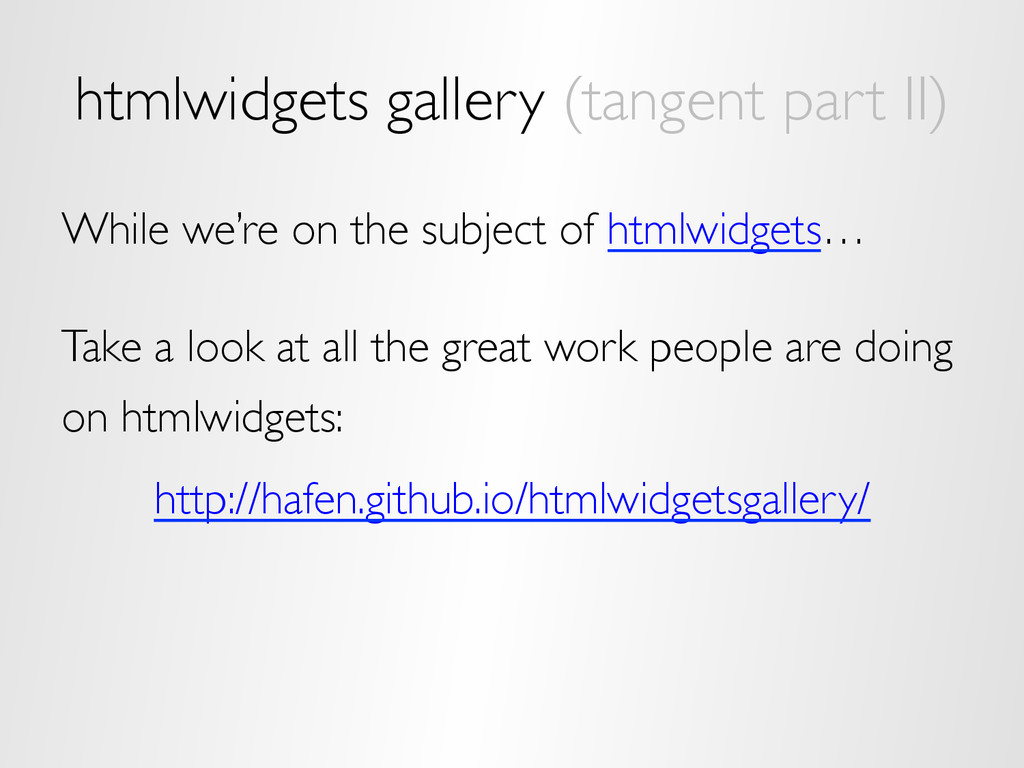 htmlwidgets gallery (tangent part II) While we'...