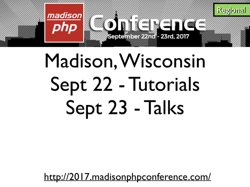 Madison, Wisconsin Sept 22 - Tutorials Sept 23 ...