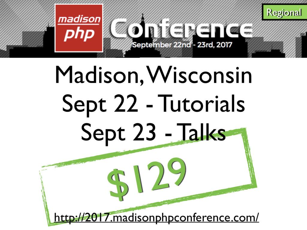$129 Madison, Wisconsin Sept 22 - Tutorials Sep...