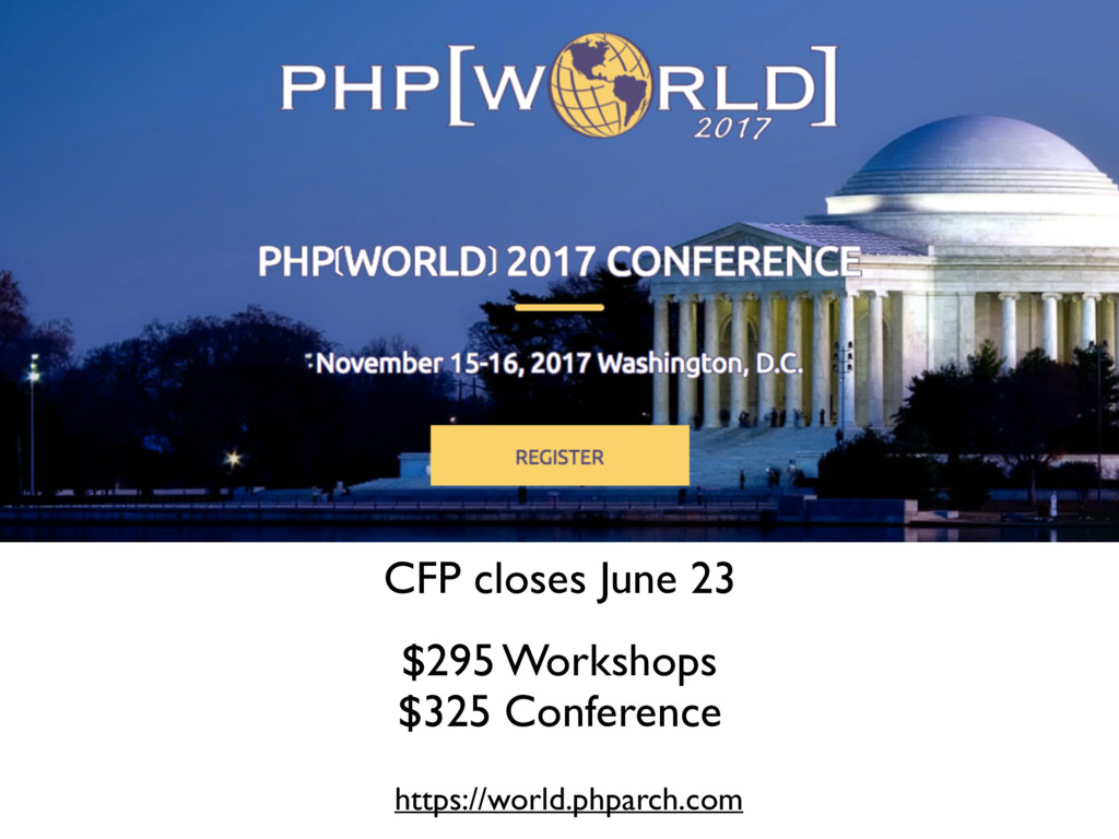 National https://world.phparch.com CFP closes J...