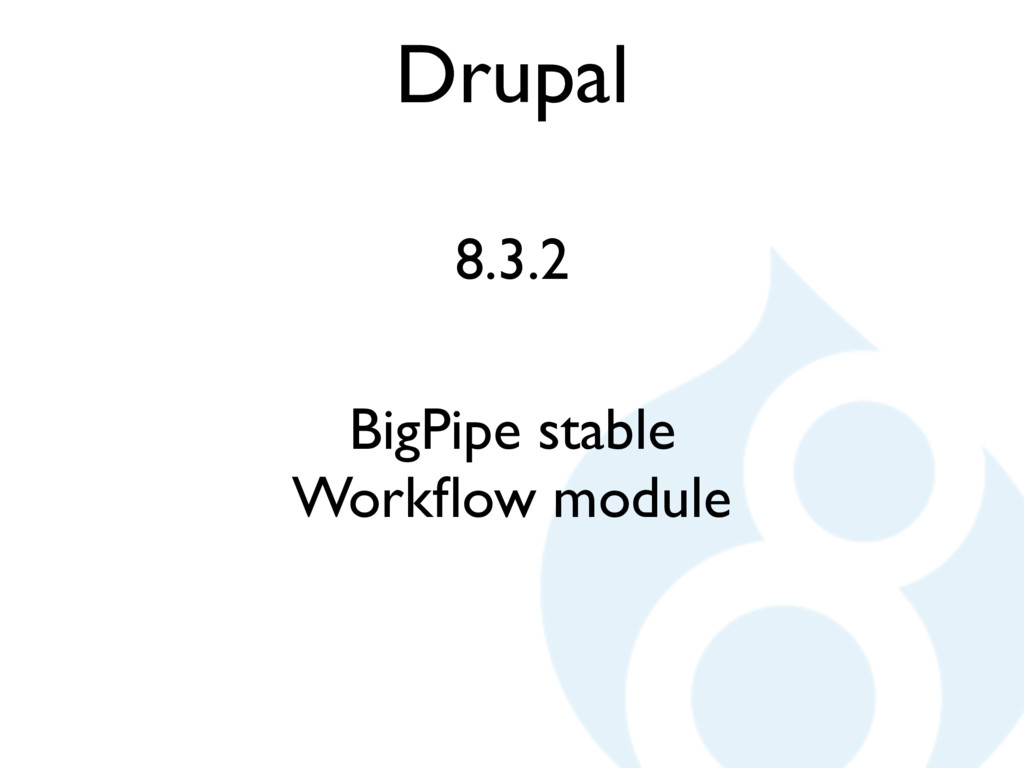 Drupal 8.3.2 BigPipe stable Workflow module