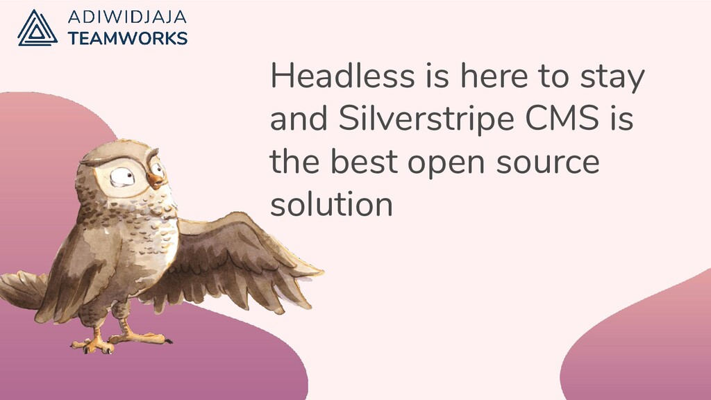 Headless is here to stay and Silverstripe CMS i...