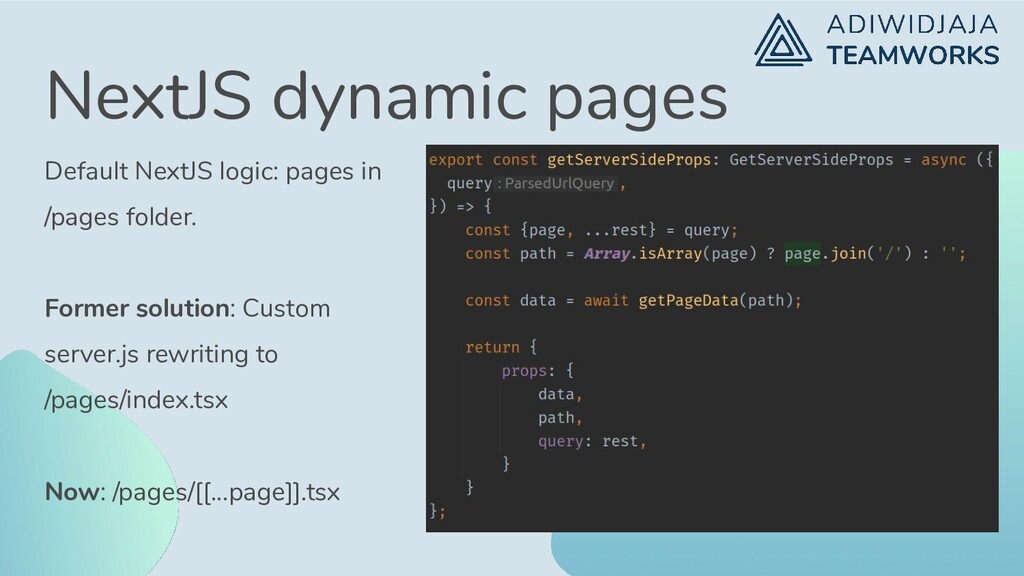 NextJS dynamic pages Default NextJS logic: page...