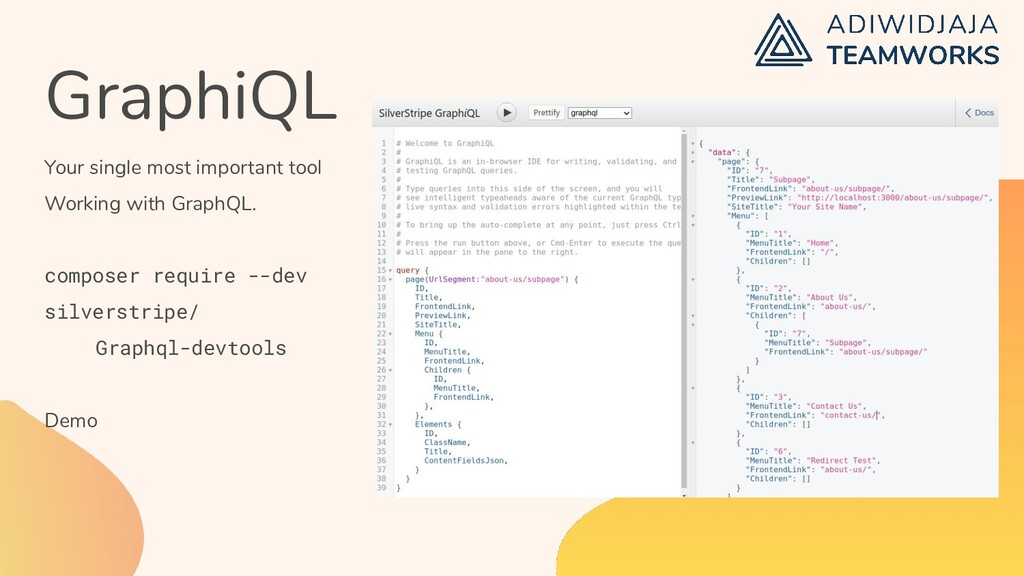GraphiQL Your single most important tool Workin...