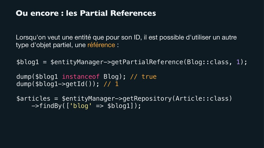 Ou encore : les Partial References Lorsqu'on ve...