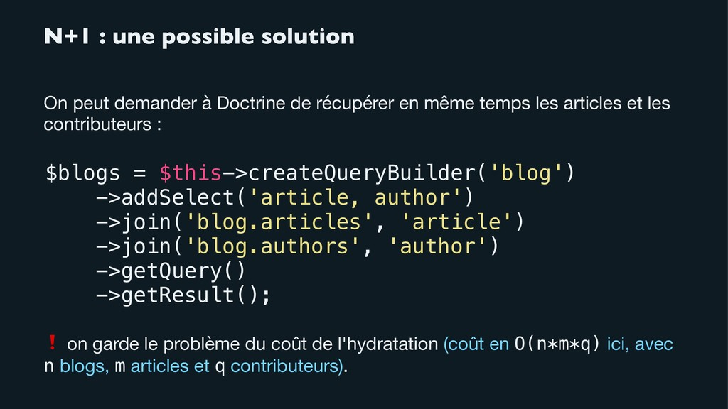 N+1 : une possible solution On peut demander à ...