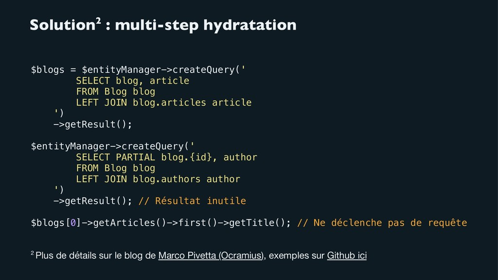Solution2 : multi-step hydratation $blogs = $en...