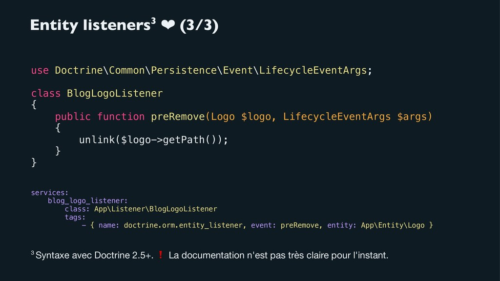 Entity listeners3 ❤ (3/3) use Doctrine\Common\P...