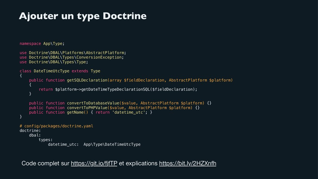 Ajouter un type Doctrine namespace App\Type; us...