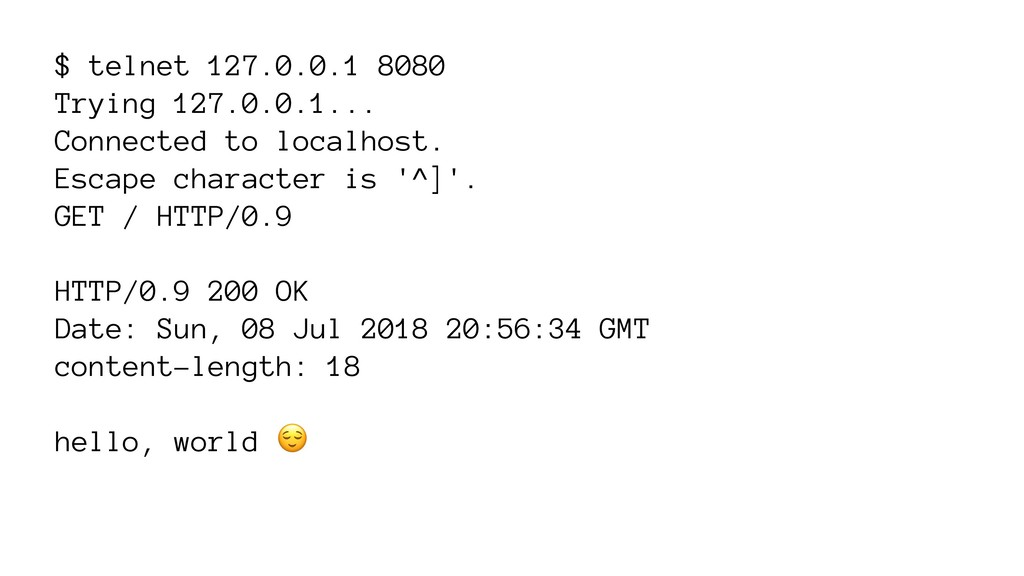 $ telnet 127.0.0.1 8080 Trying 127.0.0.1... Con...
