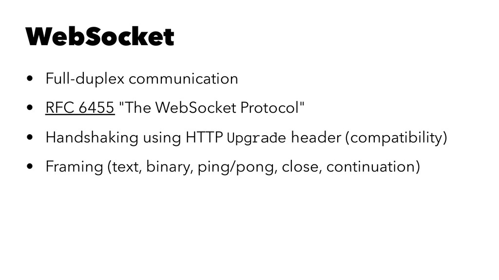 WebSocket • Full-duplex communication • RFC 645...
