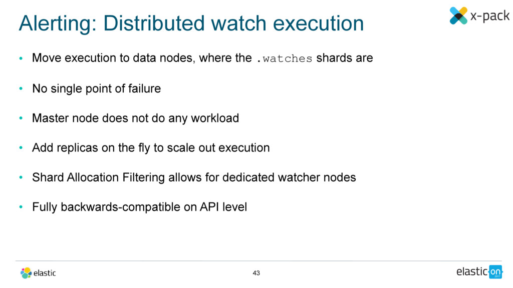 • Move execution to data nodes, where the .watc...
