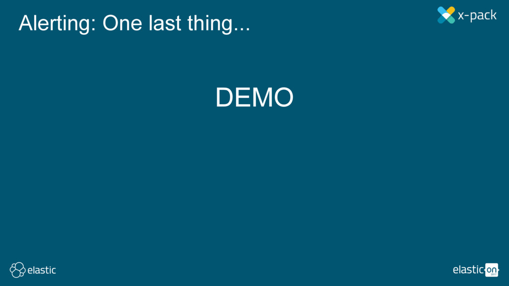 DEMO Alerting: One last thing...