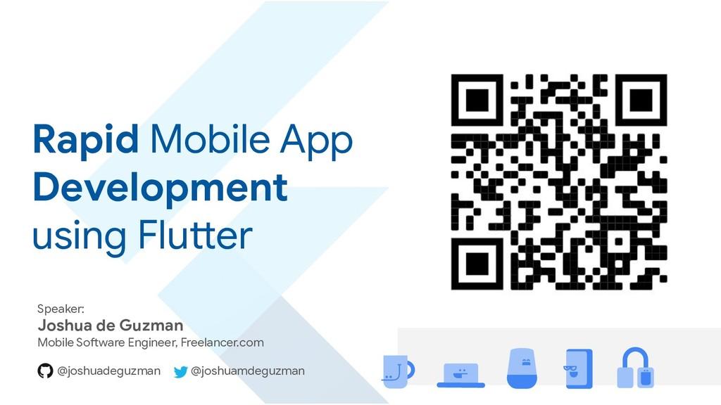 Rapid Mobile App Development using Flutter Spea...