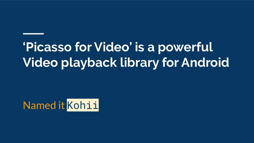'Picasso for Video' is a powerful Video playbac...