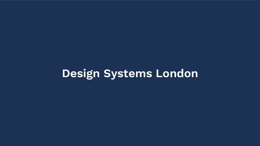 Design Systems London