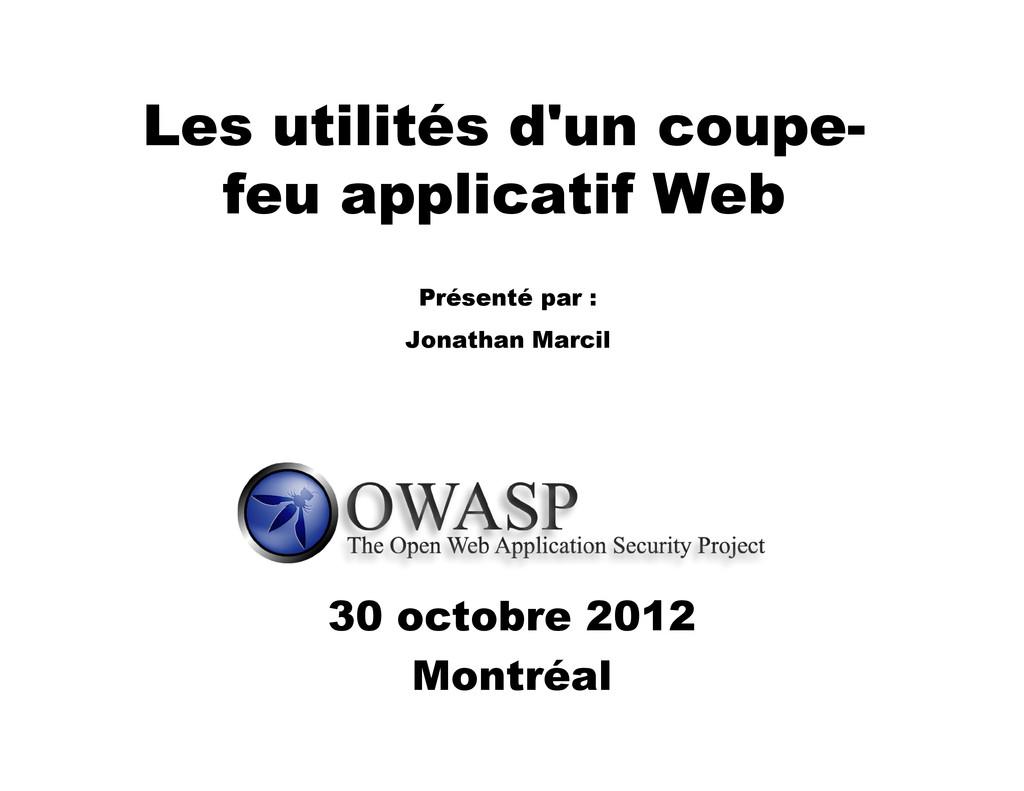 Les utilités d'un coupe- feu applicatif Web 30 ...