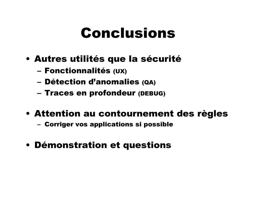 Conclusions • Autres utilités que la sécurité –...