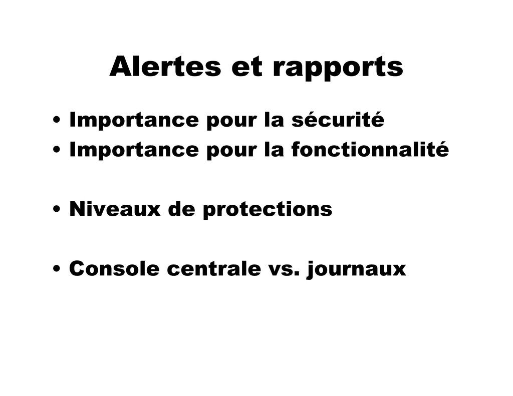 Alertes et rapports • Importance pour la sécuri...