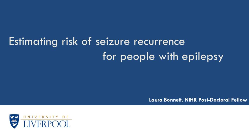 Estimating risk of seizure recurrence for peopl...