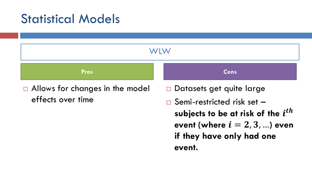 WLW Statistical Models  Allows for changes in ...