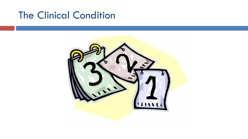 The Clinical Condition