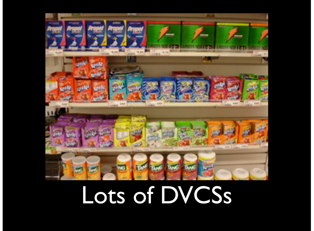 Lots of DVCSs