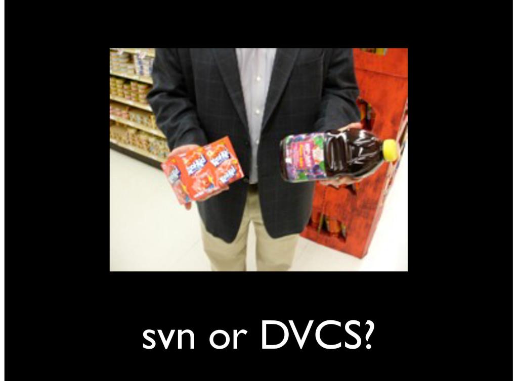 svn or DVCS?