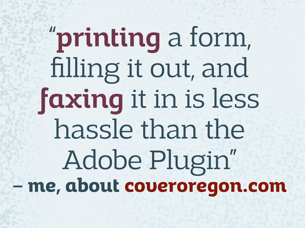 """""""printing a form, filling it out, and faxing it ..."""