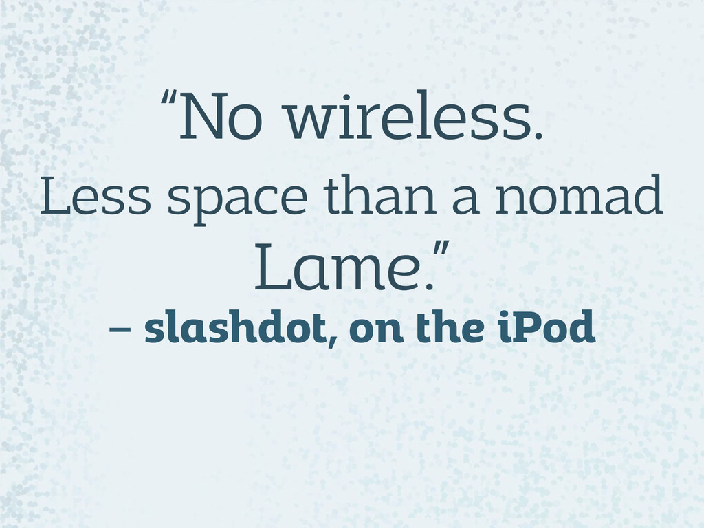 """""""No wireless.  Less space than a nomad Lame.""""..."""