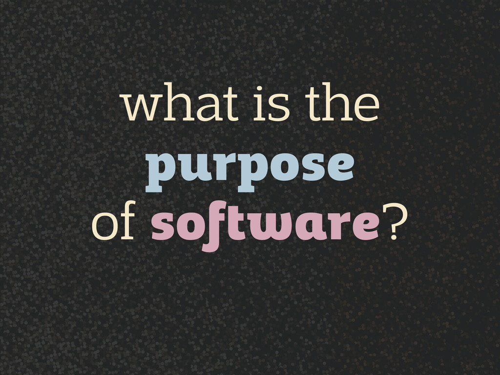 what is the  purpose of software?