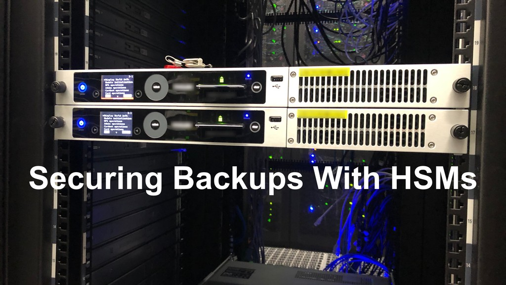 Securing Backups With HSMs