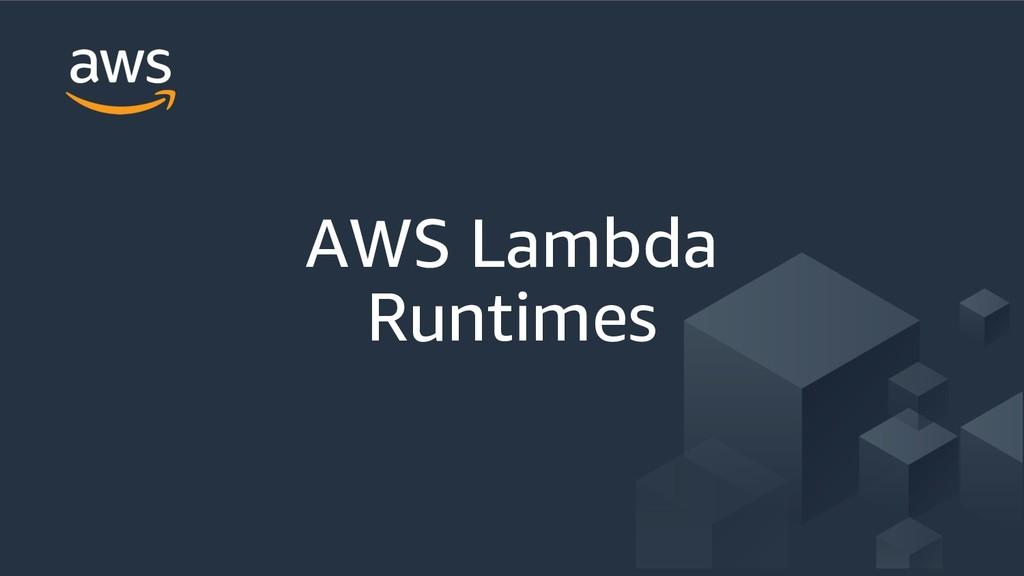 AWS Lambda Runtimes