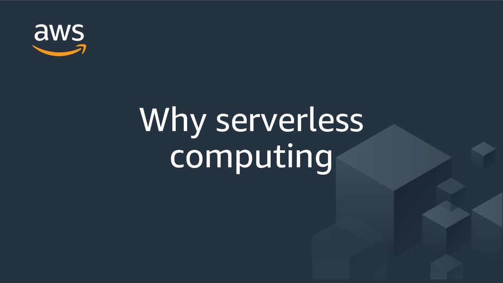 Why serverless computing