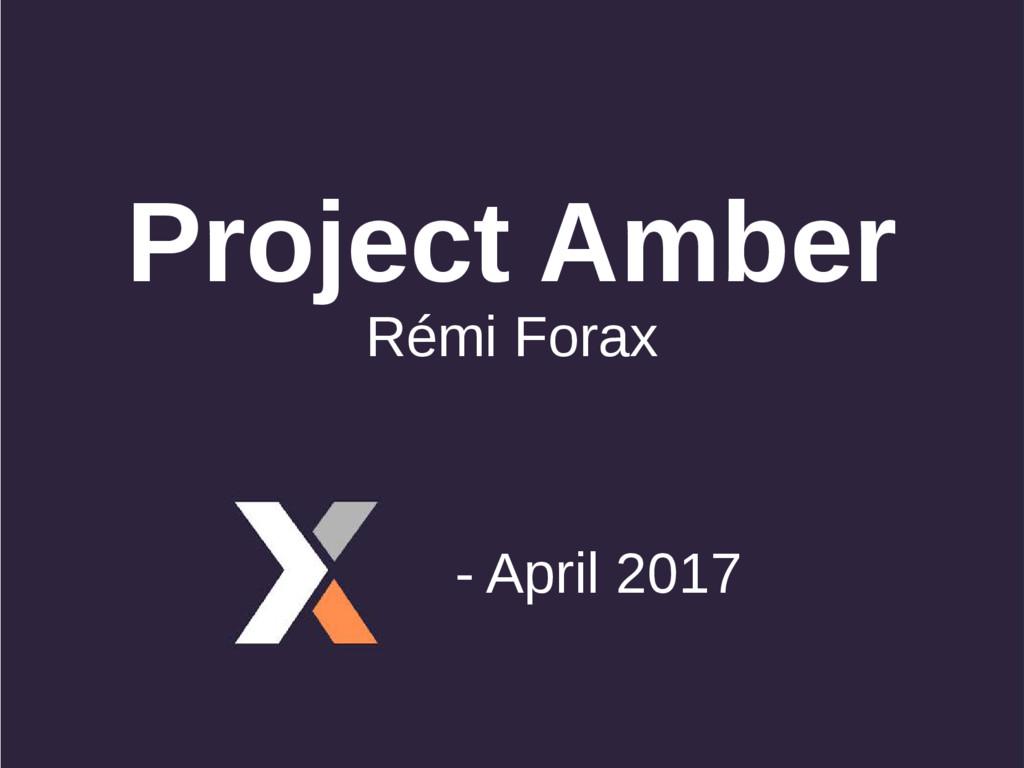 Project Amber Rémi Forax - April 2017