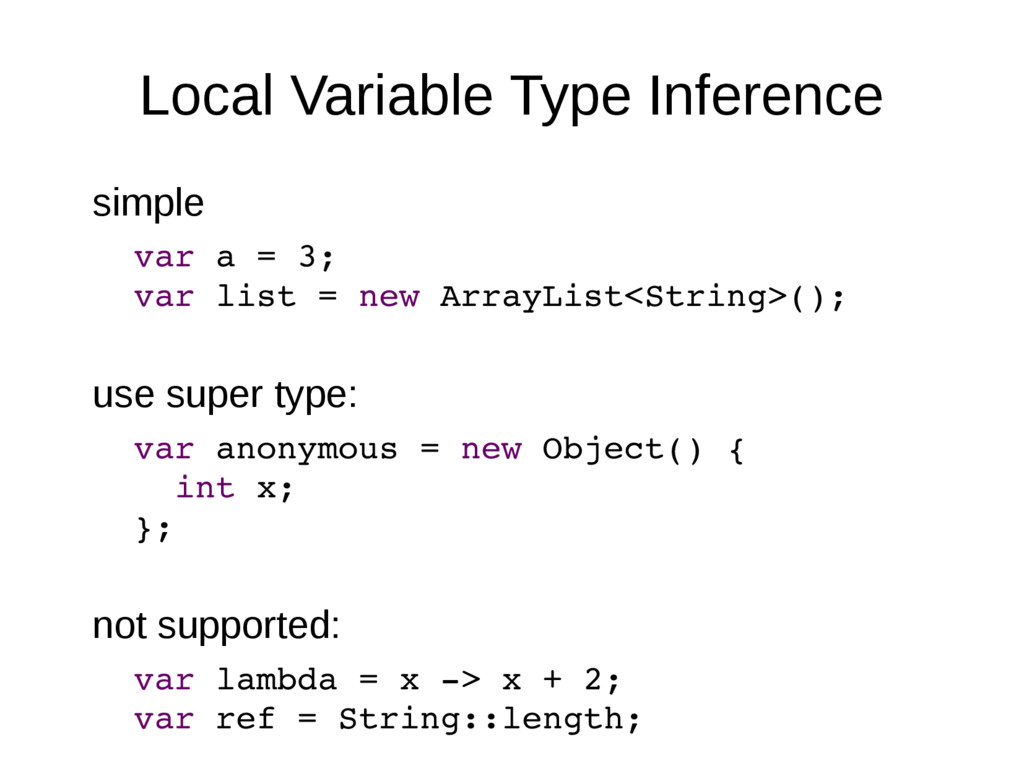 Local Variable Type Inference simple var a = 3;...